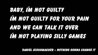 Daniel Schuhmacher - Nothing Gonna Change It | Lyrics