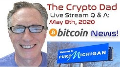 CryptoDad's Live Q. & A. May 8th, 2020 Bitcoin Breaks $10,000!