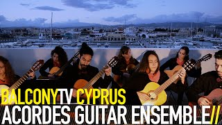 ACORDES GUITAR ENSEMBLE - DANCE OF THE EARTH (BalconyTV)