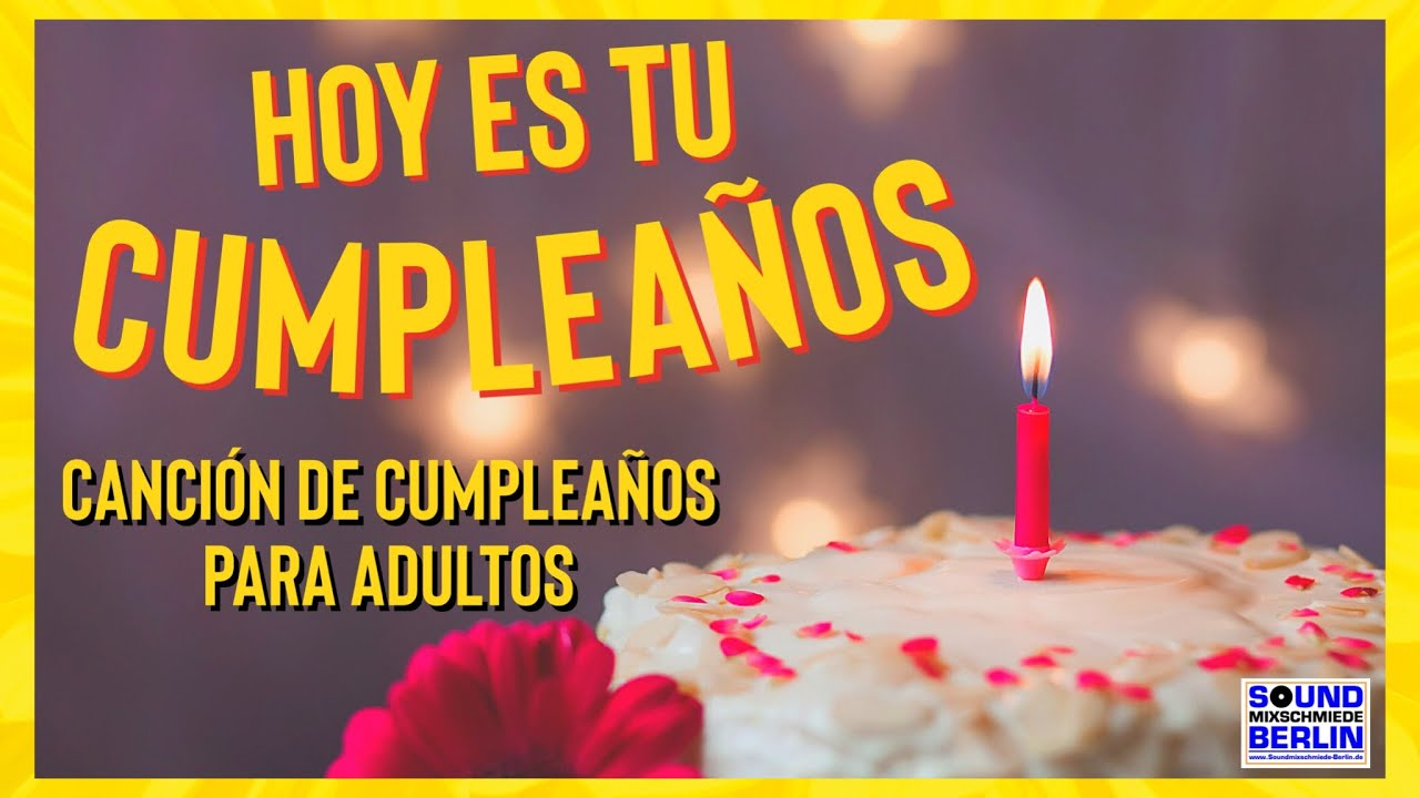 Canción De Cumpleaños Para Adultos Best New Happy Birthday Song Español 2021 For Whatsapp Youtube