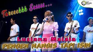 Lusiana Malala - Pengen Nagis Tapi Isin (Official Music Video)