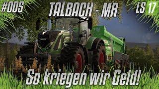 LS17 MR - Talbach #005 - So kriegen wir Geld [HD] [german]