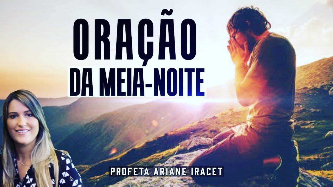ORAÇÃO DA MEIA-NOITE   PROFETA ARIANE IRACET