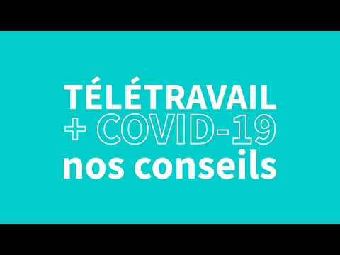 COVID-19: les conseils pour bien télétravailler