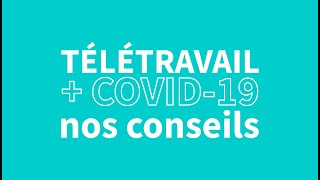 COVID-19 : les conseils pour bien télétravailler