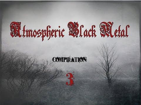 Atmospheric black metal compilation III