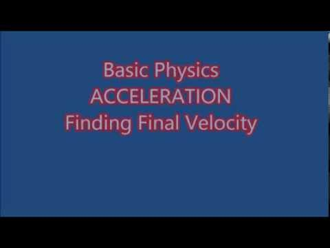 Basic Physics Acceleration Calculating The Final Velocity Explained