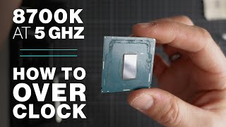 8700K 5GHz Overclocking Guide
