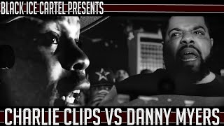 CHARLIE CLIPS VS DANNY MYERS || BLACK ICE CARTEL || THE FORMAT VOL 2 || RAP BATTLE