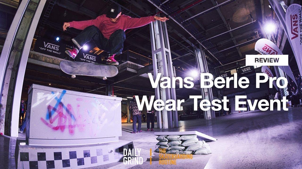 REVIEW: Vans Berle Pro Wear Test Event [데일리그라인드