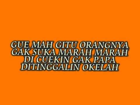 Gue Mah Gitu Orangnya - Imey mey (Lyrics)