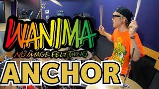【WANIMA】「ANCHOR」を叩いてみた【ドラム】