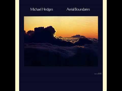 Michael Hedges - Aerial Boundaries (1984) [FULL ALBUM]