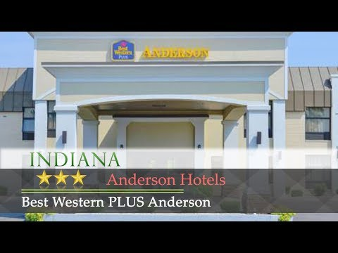 Best Western PLUS Anderson - Anderson Hotels, Indiana
