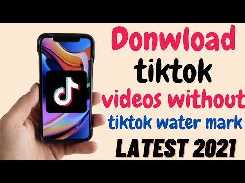 How To Download TikTok Videos Without TikTok Watermark ! Latest Trick 2021