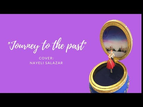 Journey To The Past- Anastasia, El Musical (Cover De Nayeli Salazar) BROADWAY SERIES 1