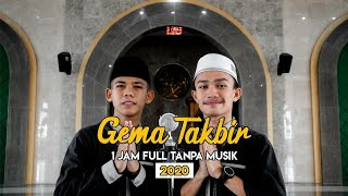 Takbiran 2020 Suara Merdu Full 1 Jam Nonstop Tanpa Musik - Jadi Rindu Kampung Halaman