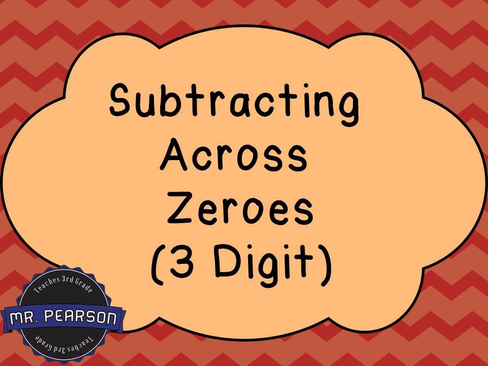Subtracting Across Zeroes 3 Digit Mr Pearson Teaches 3rd – Subtracting Across Zeros Worksheets 3rd Grade