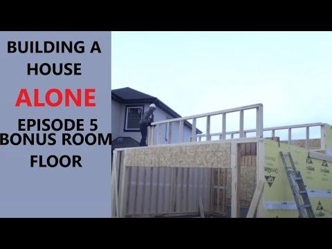 How to build a house alone. Episode 5 bonus room floor.