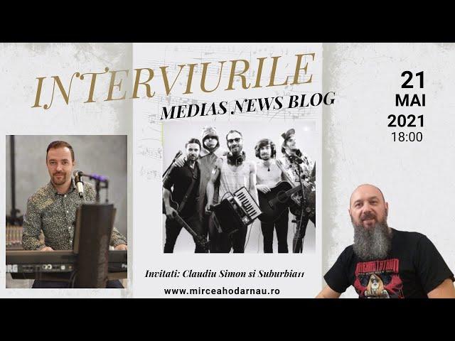 Claudiu Simon si Suburbia 11 la Interviurile Medias News Blog