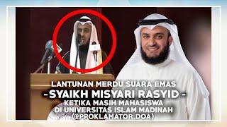 Download VIRAL!!! SUARA SYAIKH MISYARI RASYID KETIKA MASIH MAHASISWA (Universitas Islam Madinah)