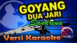 Download Goyang Dua Jari - Sandrina (Karaoke Tanpa Vocal)