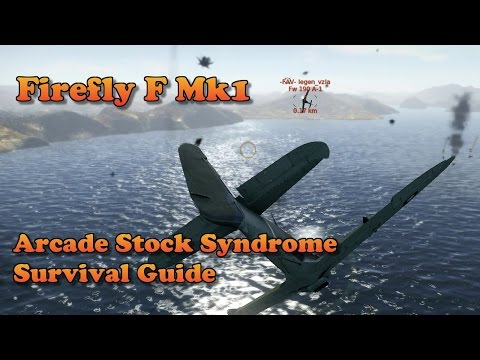 War Thunder - FireFly F Mk1, Arcade Stock Survival Guide