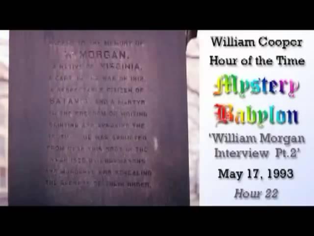 William Cooper - Mystery Babylon  #22: William Morgan Interview 2/3