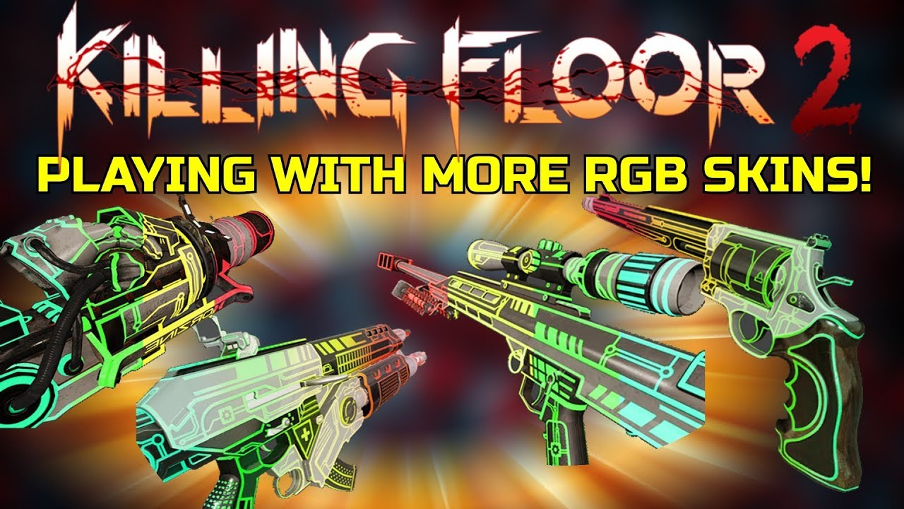 Killing Floor 2 Playing With More Rgb Skins These Skins Look Quite Clean Youtube