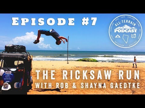 The Rickshaw Run: All-Terrain Podcast 7