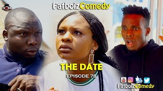 THE DATE (FATBOIZ COMEDY)