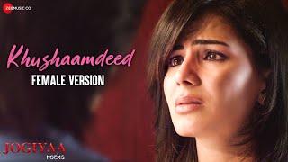 Khushaamdeed (Female Version) | Jogiyaa Rocks | Rohit Bakshi, Kirti Kulhari & Suzzane M | Ishita B