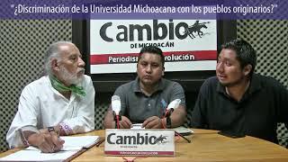 Voces de Cambio - ¿Discriminación de la Universidad Michoacana con los pueblos originarios?