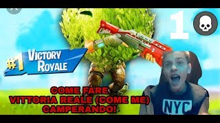 VITTORIA REALE CAMPERANDO CON 1 KILL! COME VINCERE ALWAYS SU FORTNITE.