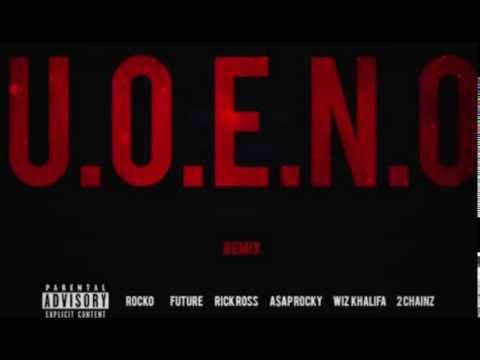 U.O.E.N.O. - Rocko, Future, Wiz Khalifa, A$AP Rocky, Rick Ro
