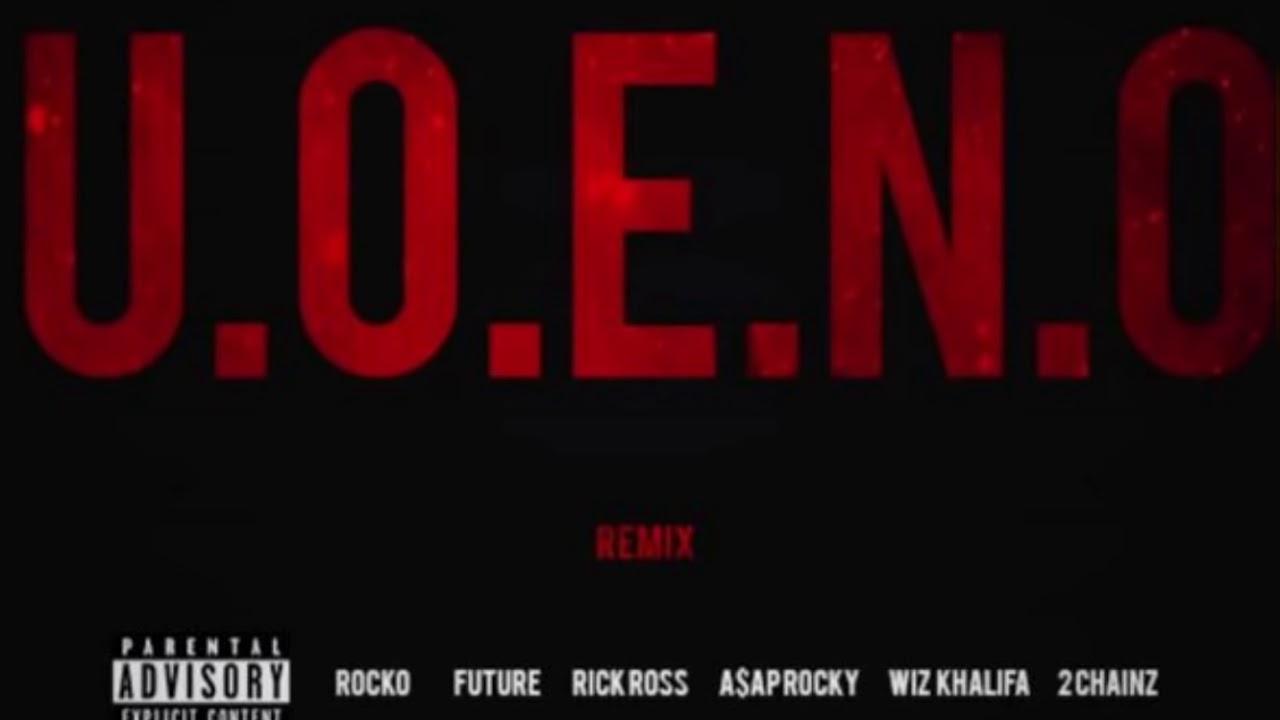 Rocko u. O. E. N. O. Ft. Future, rick ross, a$ap rocky, wiz khalifa.
