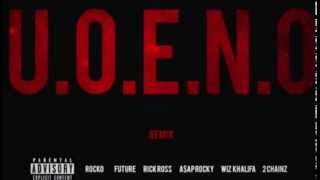 Repeat youtube video U.O.E.N.O. - Rocko, Future, Wiz Khalifa, A$AP Rocky, Rick Ross, 2 Chainz
