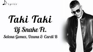 Taki Taki - Dj Snake Ft. Selena Gomez, Ozuna & Cardi B (Lyrics)