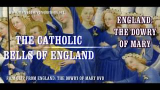 THE CATHOLIC BELLS OF ENGLAND (film clip from England The Dowry of Mary)
