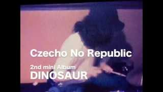 Czecho No Republic 2nd mini Album 『DINOSAUR』 2012.06.06 リリース ...