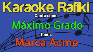 Máximo Grado - Marca Acme Karaoke Demo