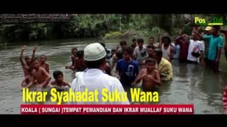 Ikrar Syahadat Suku Wana wa