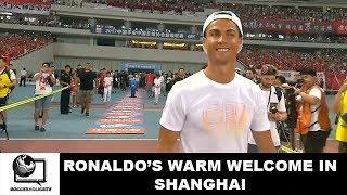 Ronaldo receives warm welcome in Shanghai