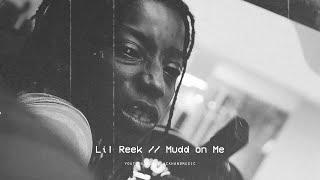 Lil Reek - Mudd on Me (ft. Lil Keed)