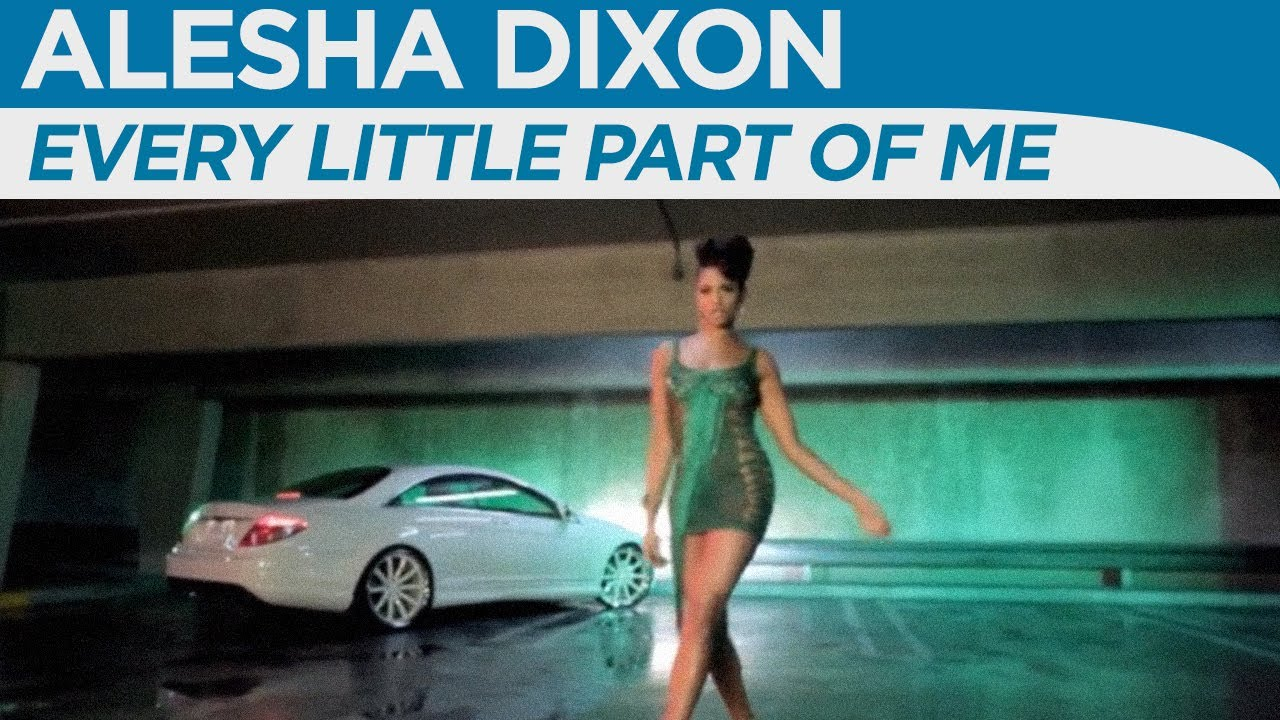 Alesha Dixon Every Little Part Of Me Official Music Video Youtube