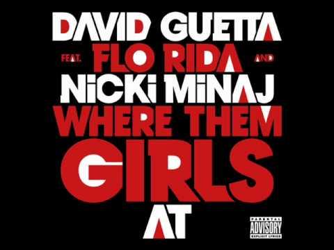 David Guetta ft. Flo Rida and Nicki Minaj Were them girls at