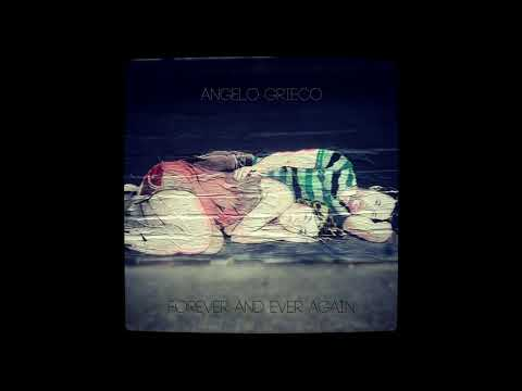 Angelo Grieco - Forever and ever again [original song, independent artist]