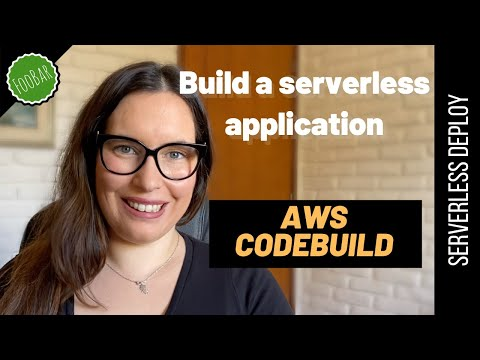BUILDING AND TESTING A PRODUCTION READY SERVERLESS APP - With AWS CodeBuild