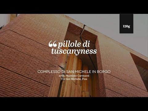 Pills of Tuscanyness - Complesso di San Michele in Borgo (Massimo Carmassi)