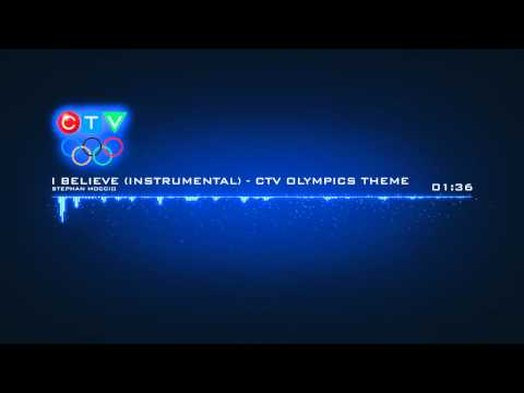 [HQ] - I Believe (Instrumental) - CTV Olympics theme